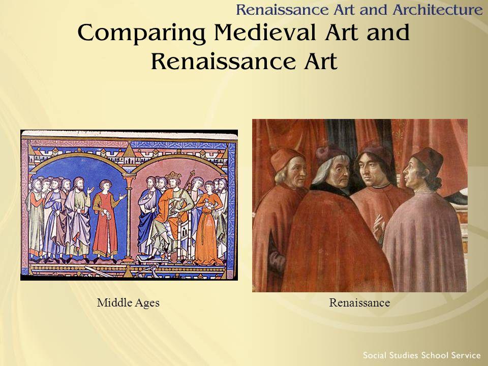 Comparing Medieval Art and Renaissance Art