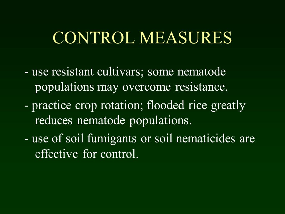 CONTROL MEASURES - use resistant cultivars; some nematode populations may overcome resistance.