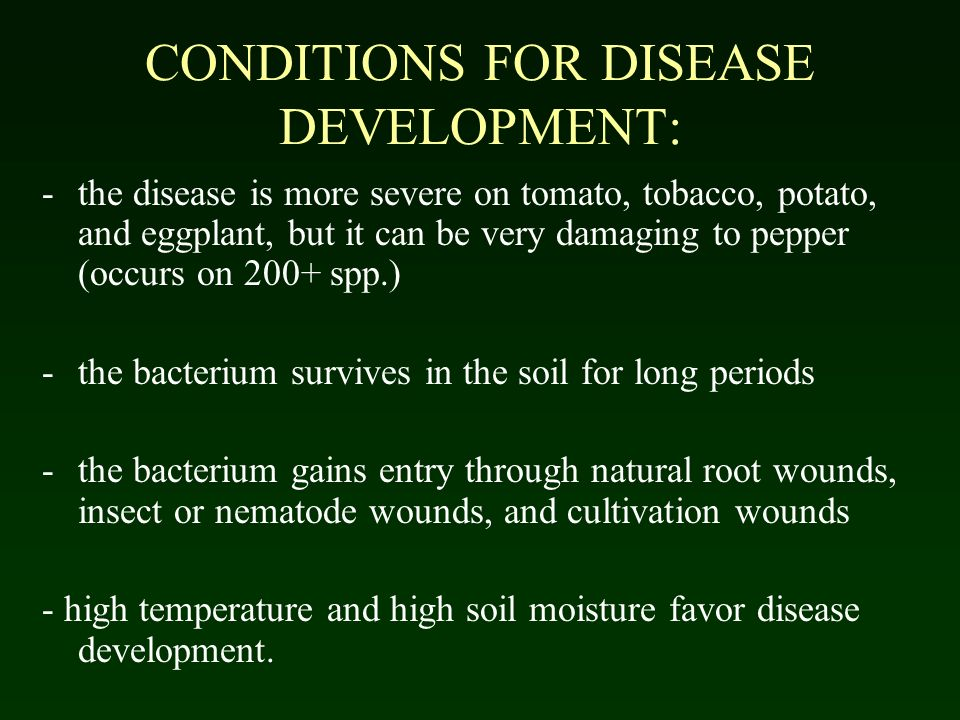 CONDITIONS FOR DISEASE DEVELOPMENT: