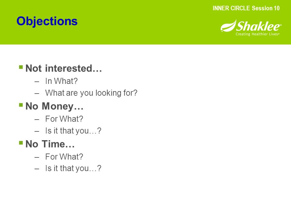 Objections Not interested… No Money… No Time… In What