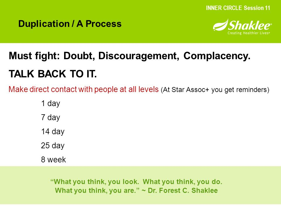 Must fight: Doubt, Discouragement, Complacency. TALK BACK TO IT.