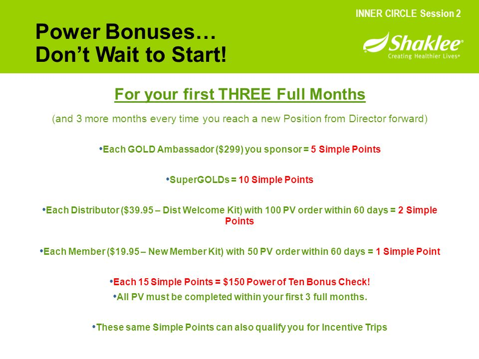 Power Bonuses… Don't Wait to Start! For your first THREE Full Months