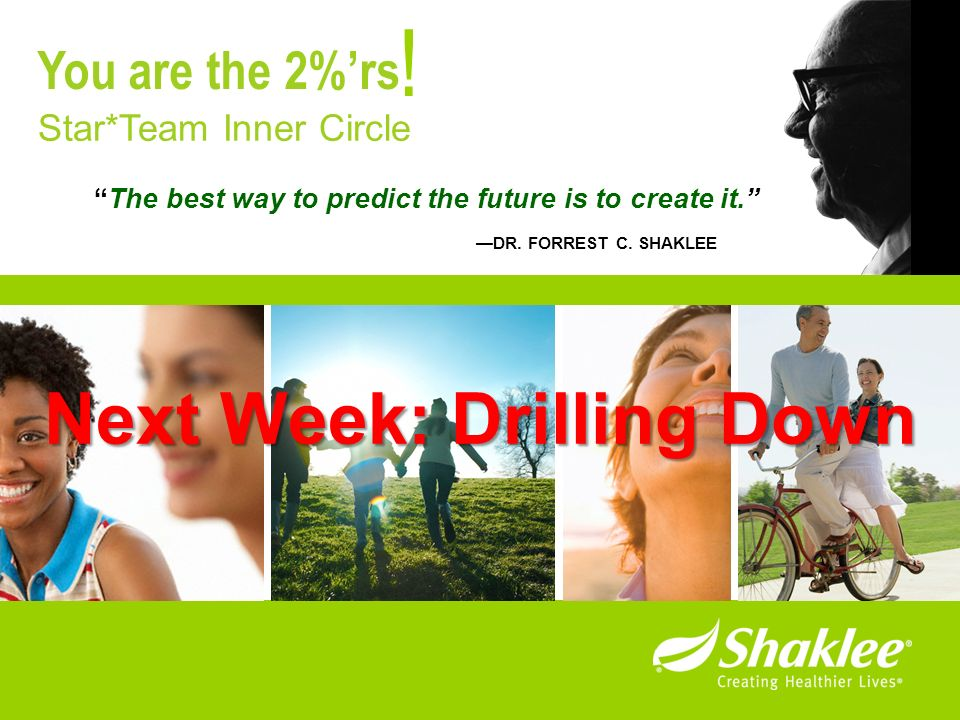 ! Next Week: Drilling Down You are the 2%'rs Star*Team Inner Circle
