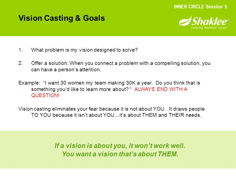 Vision Casting & Goals If a vision is about you, it won't work well.