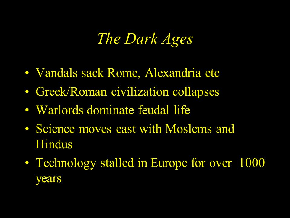 The Dark Ages Vandals sack Rome, Alexandria etc
