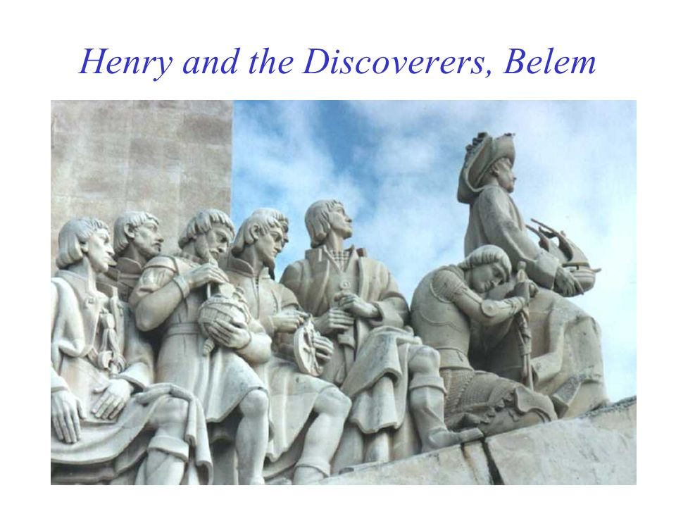 Henry and the Discoverers, Belem