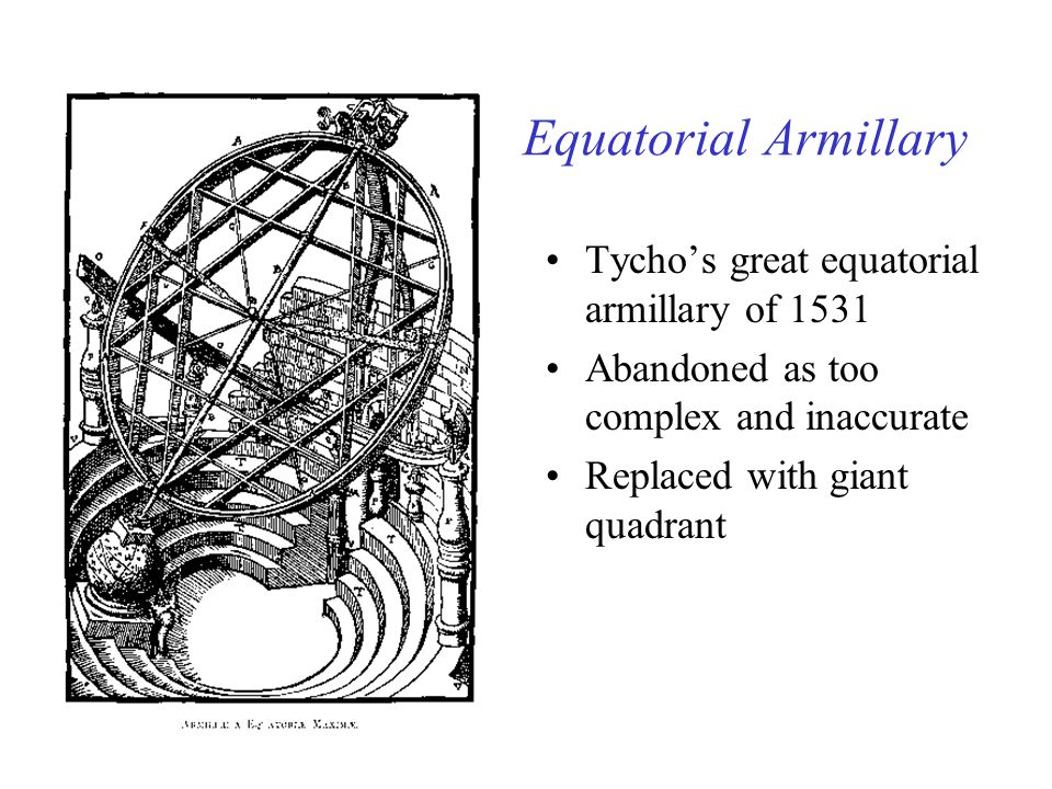 Equatorial Armillary Tycho's great equatorial armillary of 1531