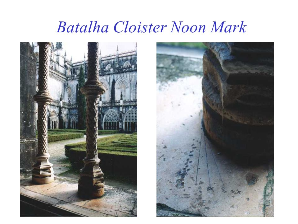 Batalha Cloister Noon Mark