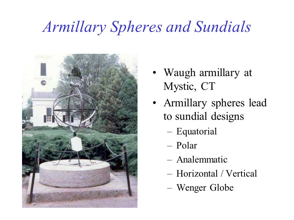 Armillary Spheres and Sundials