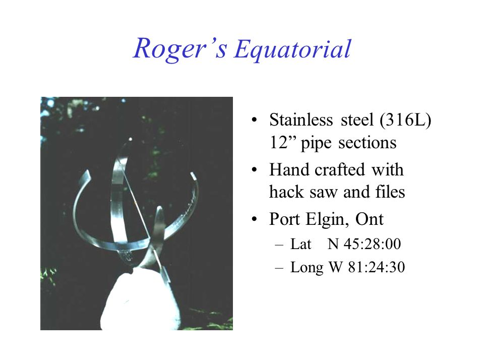 Roger's Equatorial Stainless steel (316L) 12 pipe sections