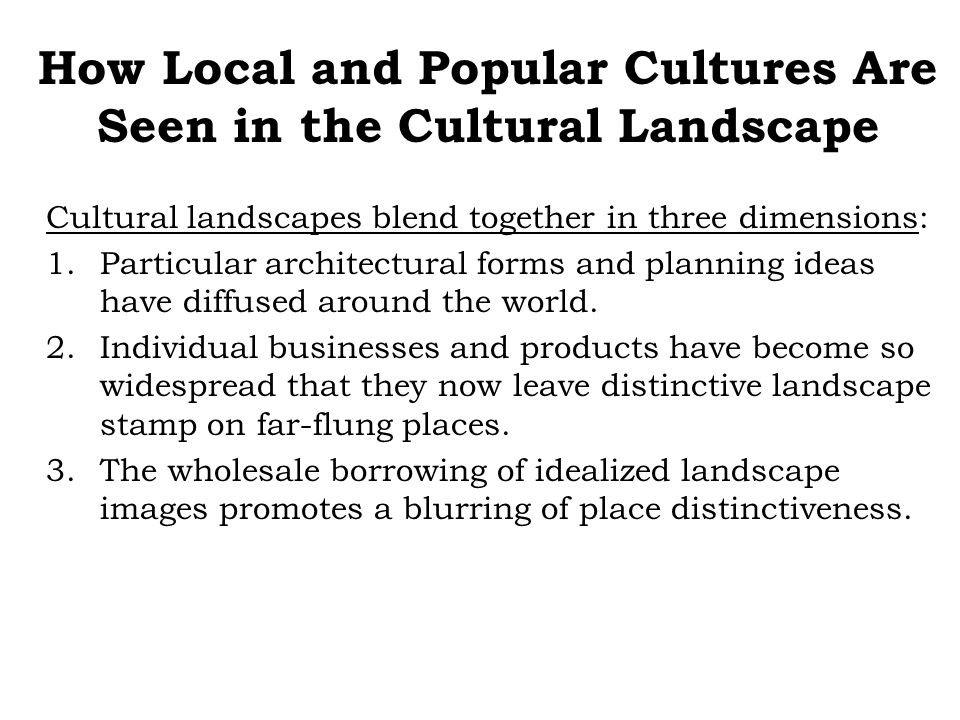 How Local and Popular Cultures Are Seen in the Cultural Landscape