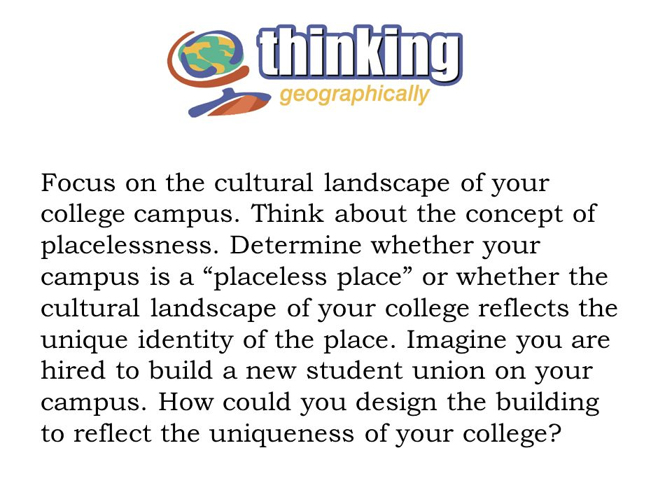 Focus on the cultural landscape of your college campus