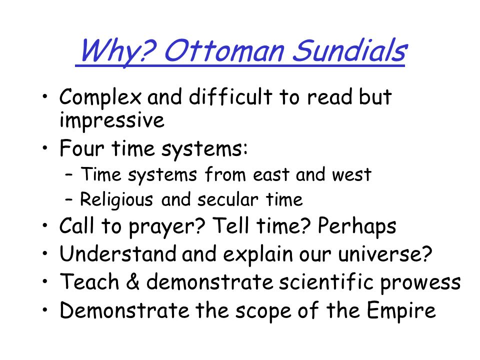 Why Ottoman Sundials Complex and difficult to read but impressive