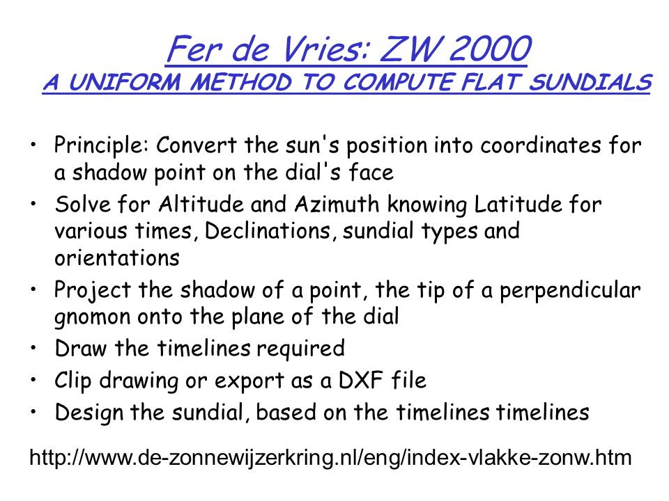 Fer de Vries: ZW 2000 A UNIFORM METHOD TO COMPUTE FLAT SUNDIALS