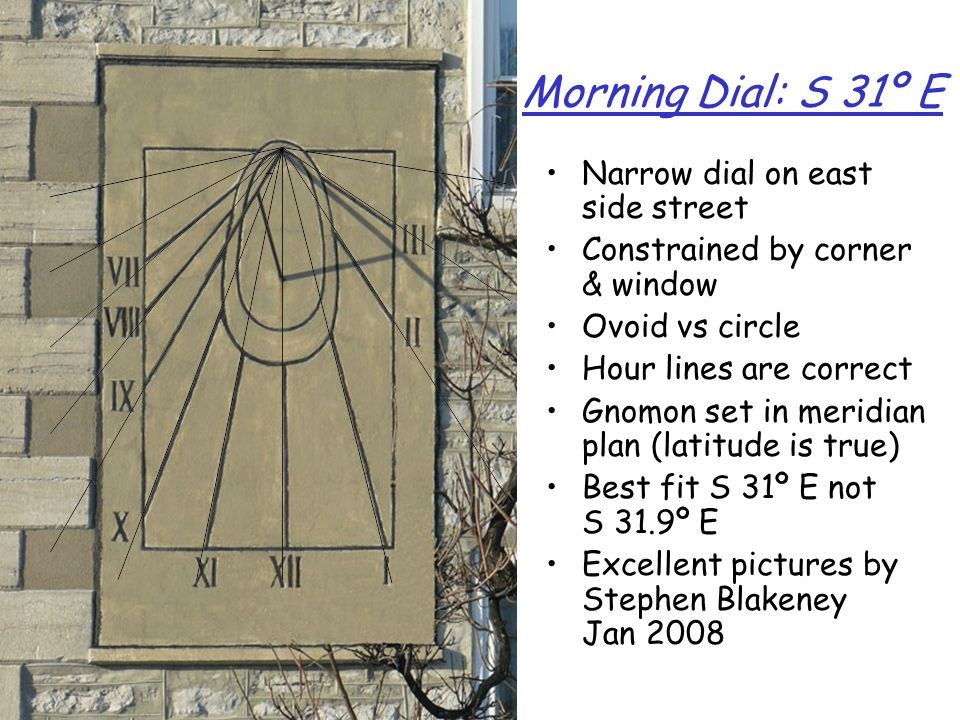 Morning Dial: S 31º E Narrow dial on east side street