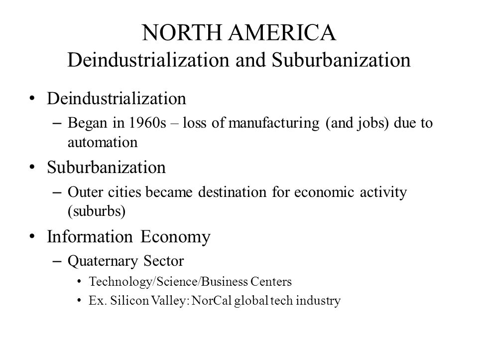 NORTH AMERICA Deindustrialization and Suburbanization