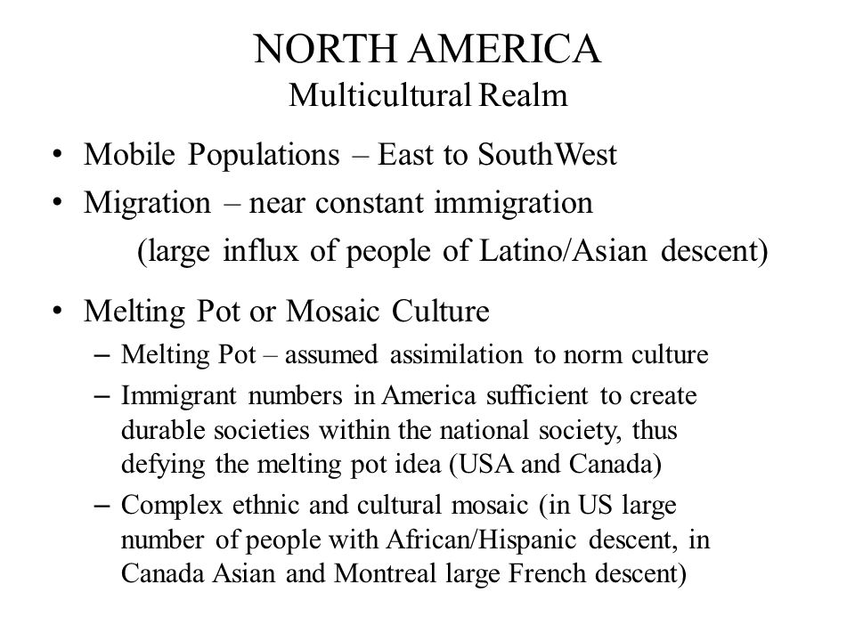 NORTH AMERICA Multicultural Realm
