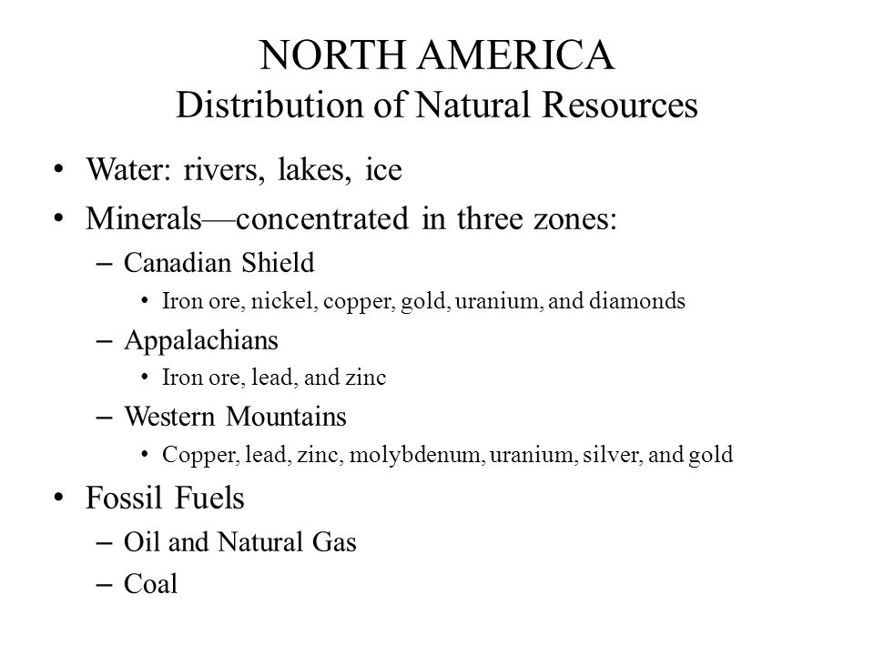 NORTH AMERICA Distribution of Natural Resources