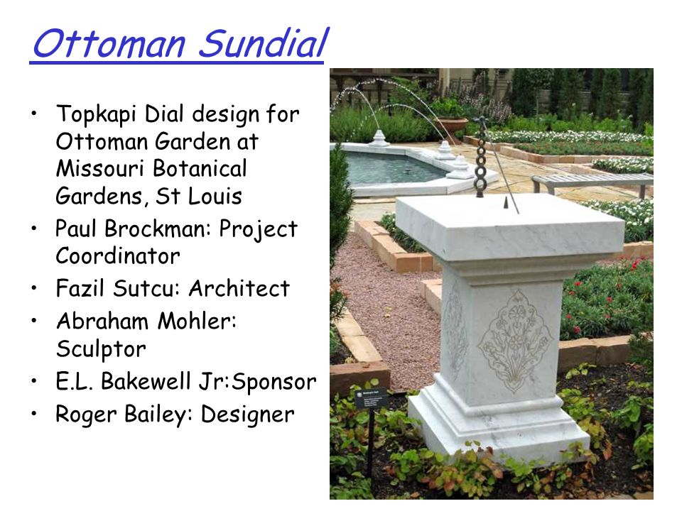 Ottoman Sundial Topkapi Dial design for Ottoman Garden at Missouri Botanical Gardens, St Louis. Paul Brockman: Project Coordinator.