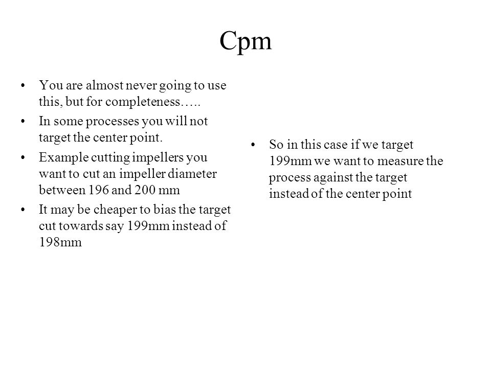 Cpm You are almost never going to use this, but for completeness…..