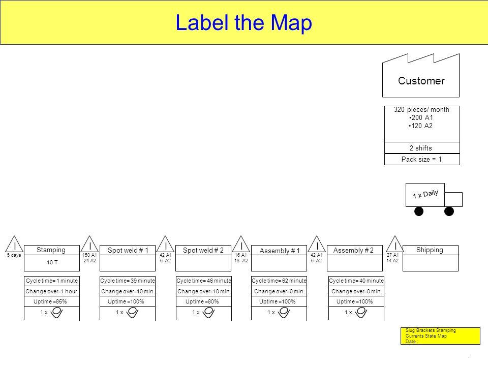 Label the Map Customer I I I I I I We must label the map: