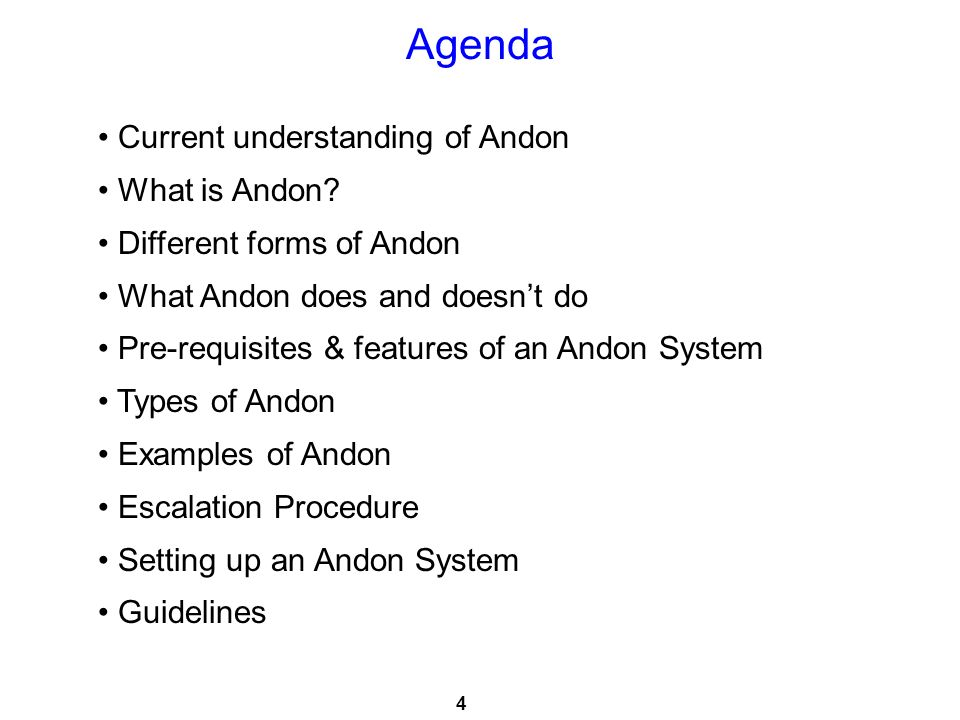 Agenda Current understanding of Andon What is Andon