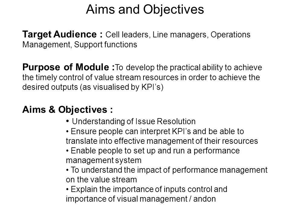Aims and Objectives Target Audience : Cell leaders, Line managers, Operations Management, Support functions.