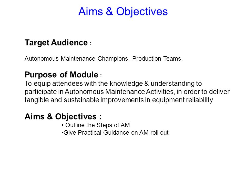 Aims & Objectives Target Audience : Purpose of Module :