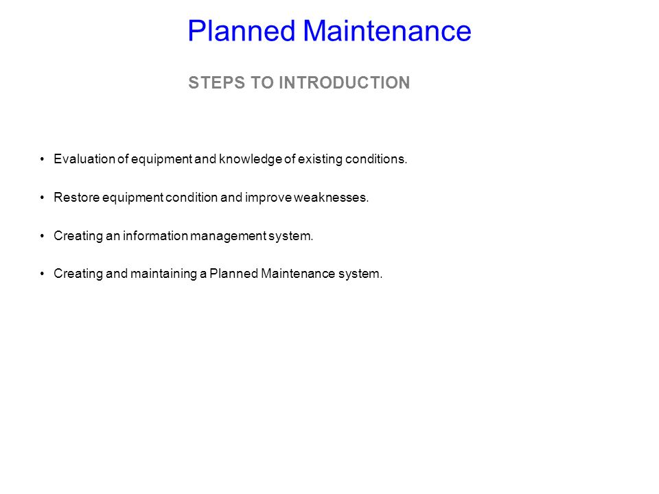 Planned Maintenance STEPS TO INTRODUCTION
