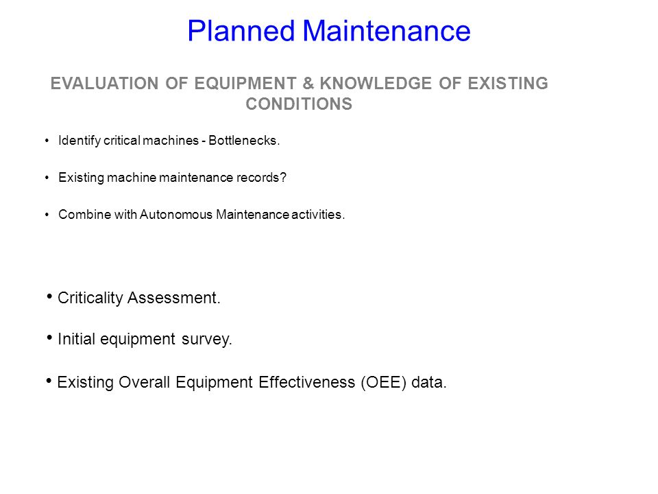 EVALUATION OF EQUIPMENT & KNOWLEDGE OF EXISTING CONDITIONS