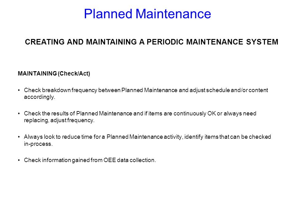 CREATING AND MAINTAINING A PERIODIC MAINTENANCE SYSTEM