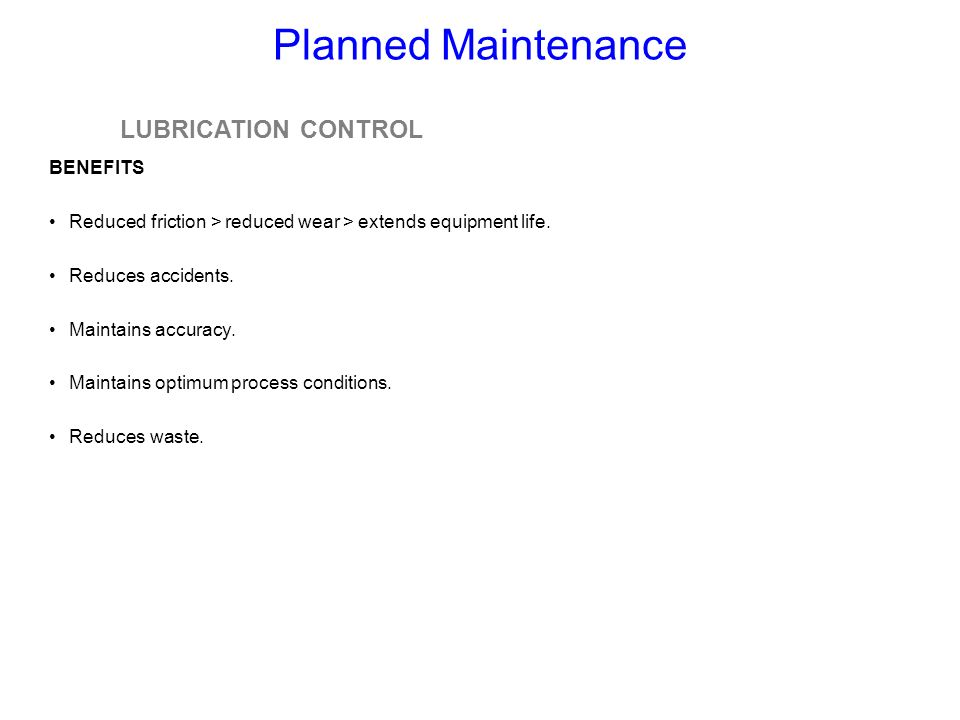 Planned Maintenance LUBRICATION CONTROL BENEFITS
