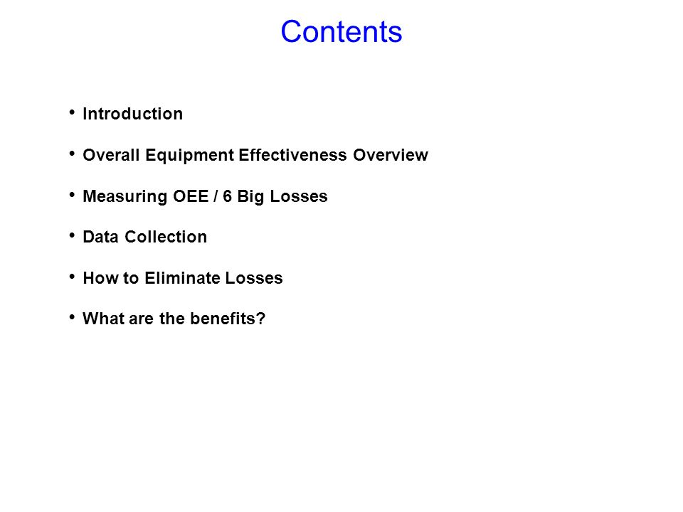 Contents Introduction Overall Equipment Effectiveness Overview