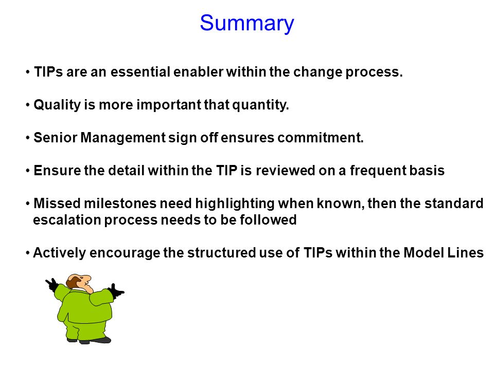 Summary TIPs are an essential enabler within the change process.