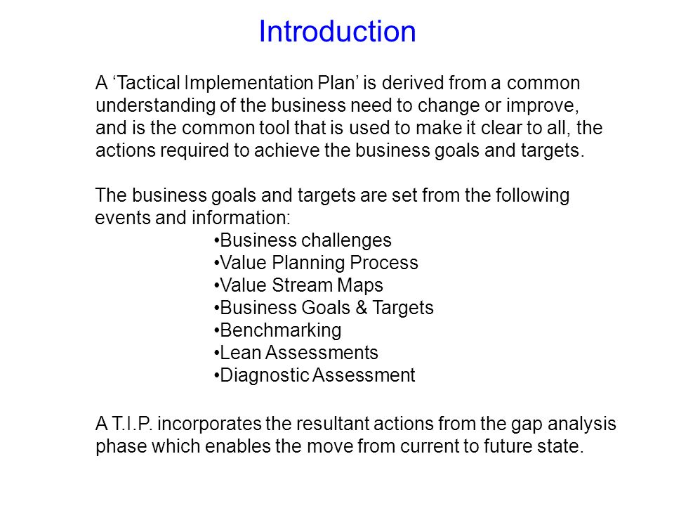 Introduction A 'Tactical Implementation Plan' is derived from a common