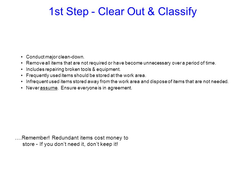 1st Step - Clear Out & Classify