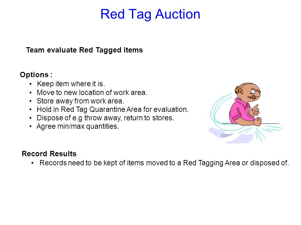 Red Tag Auction Team evaluate Red Tagged items Options :