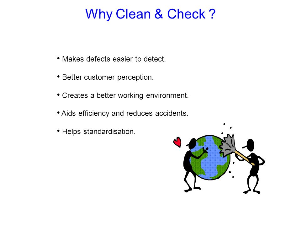 Why Clean & Check Makes defects easier to detect.