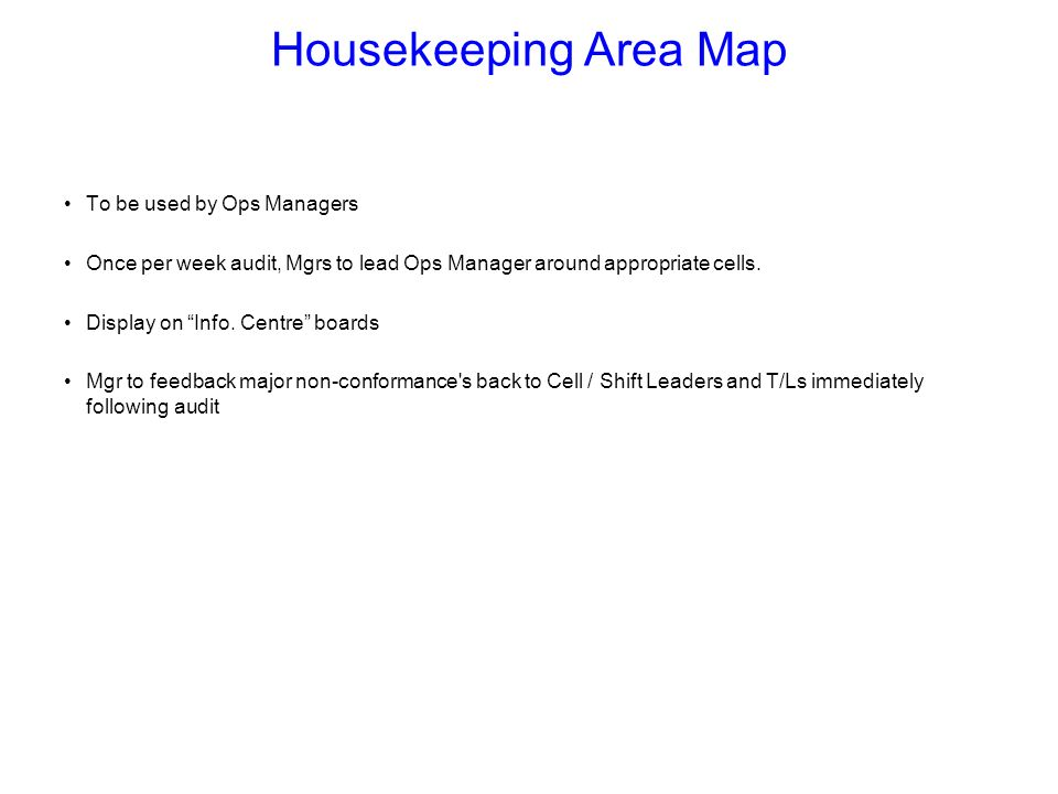 Housekeeping Area Map To be used by Ops Managers