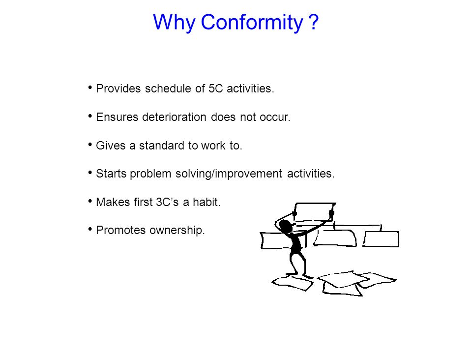 Why Conformity Provides schedule of 5C activities.