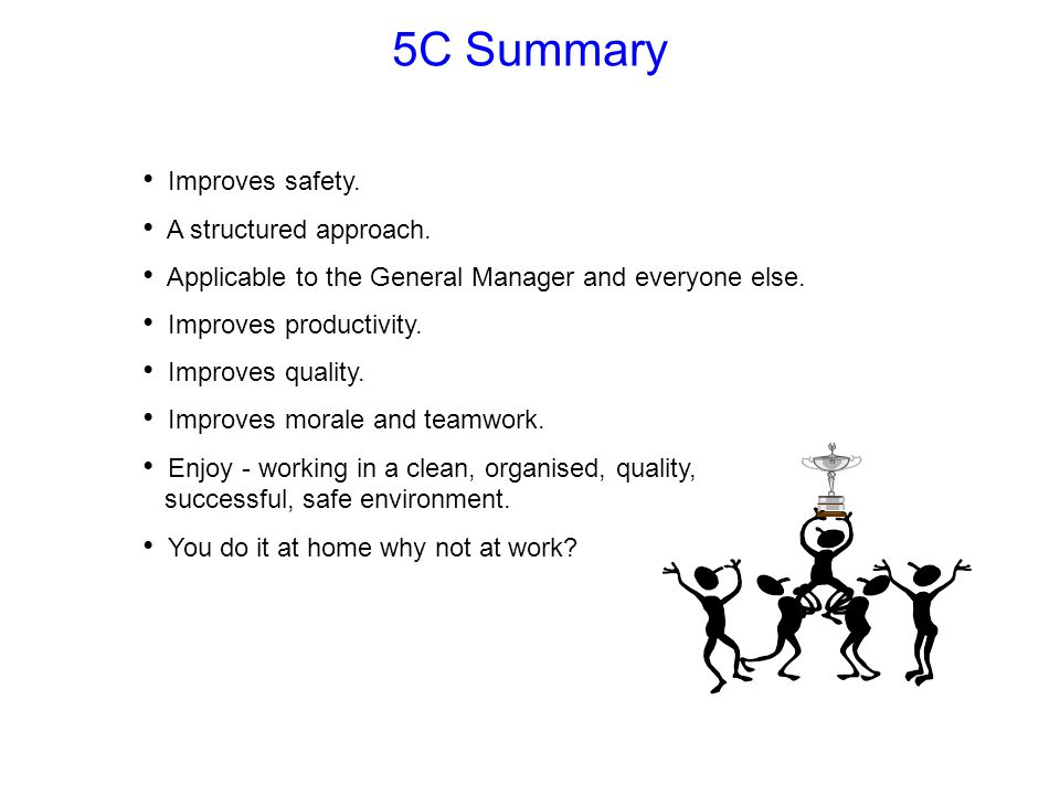 5C Summary Improves safety. A structured approach.