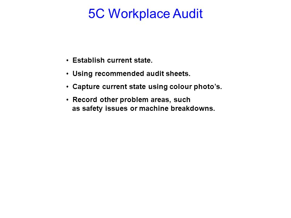 5C Workplace Audit Establish current state.