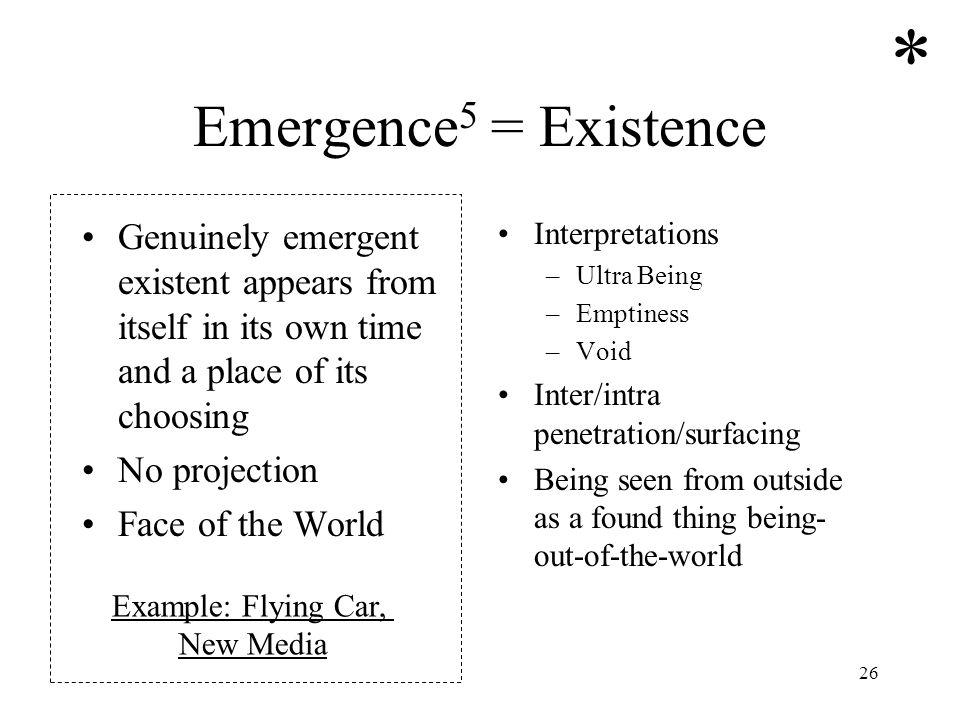 * Emergence5 = Existence
