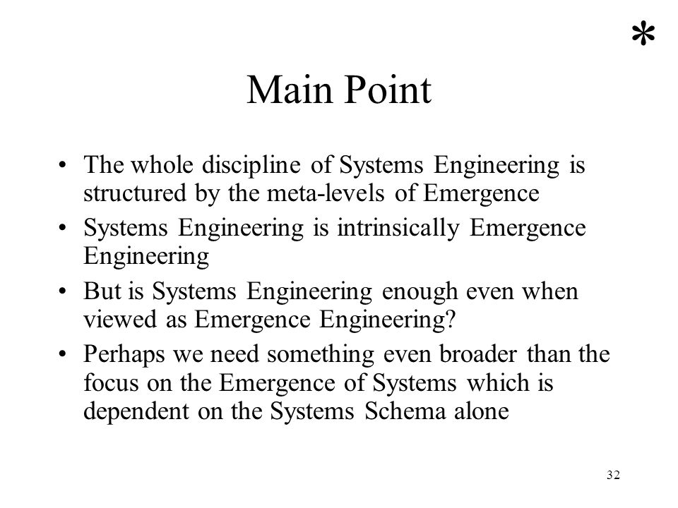 * Main Point. The whole discipline of Systems Engineering is structured by the meta-levels of Emergence.