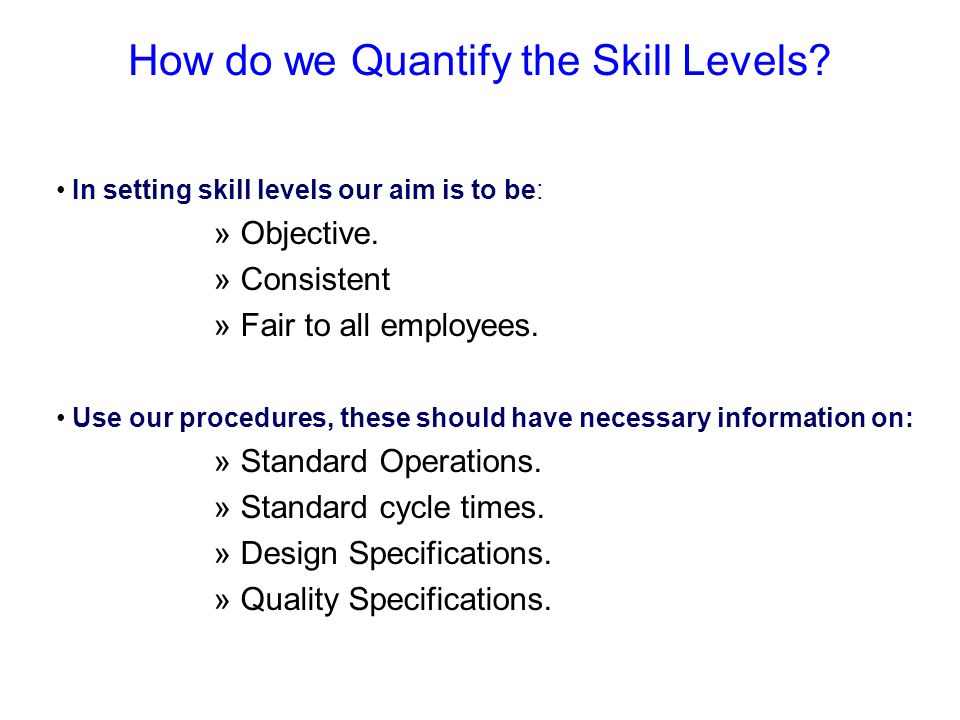 How do we Quantify the Skill Levels