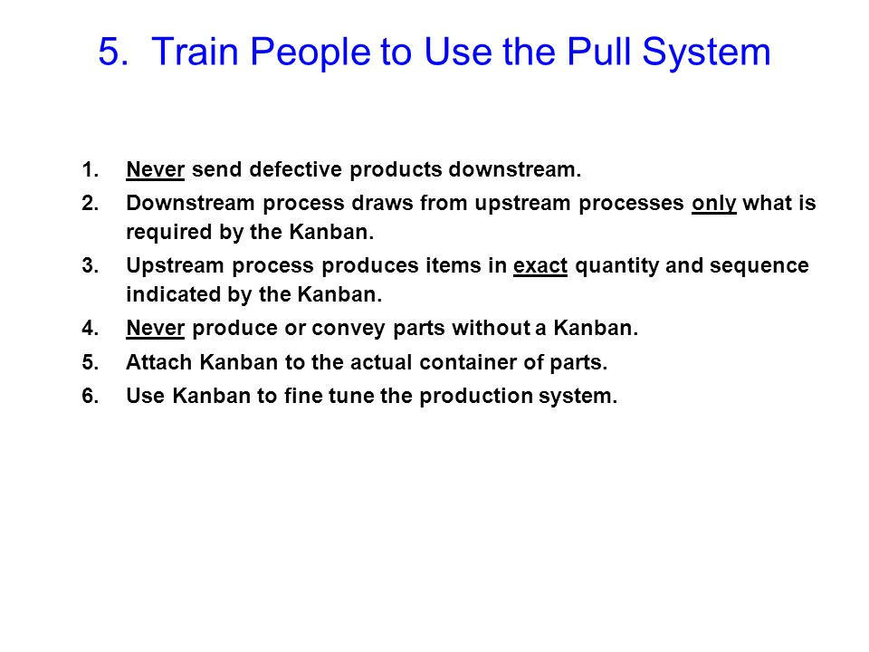 5. Train People to Use the Pull System