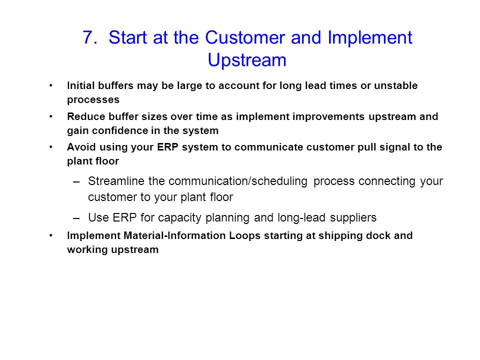 7. Start at the Customer and Implement Upstream