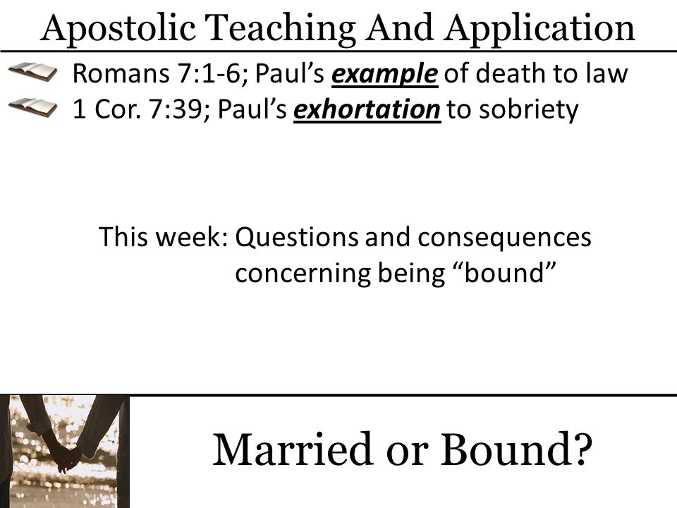 Married or Bound Apostolic Teaching And Application