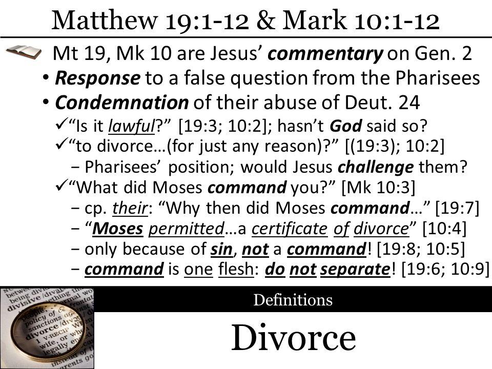 Divorce Matthew 19:1-12 & Mark 10:1-12