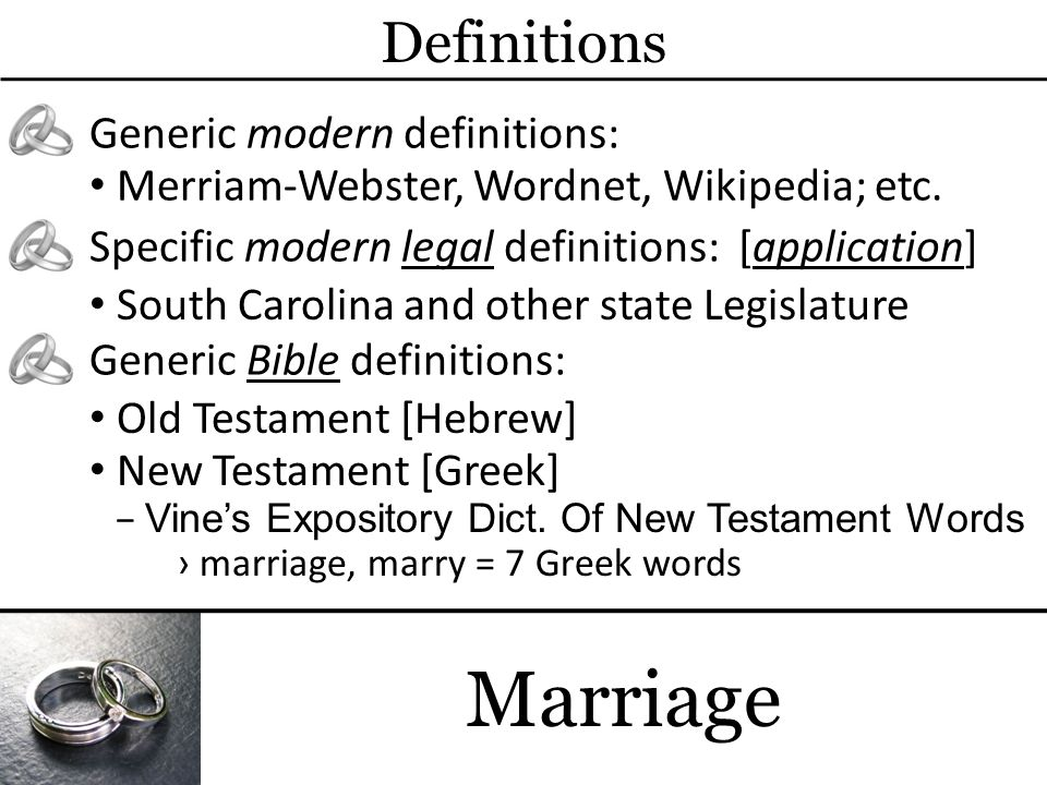 Marriage Definitions Generic modern definitions: